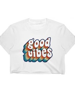 Good Vibes Rainbow Colorful Women Crop Tee
