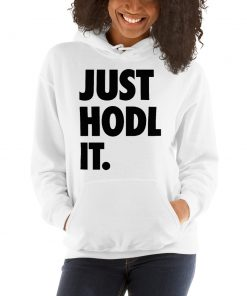 Just Hodl It Unisex Hoodie Sweatshirt