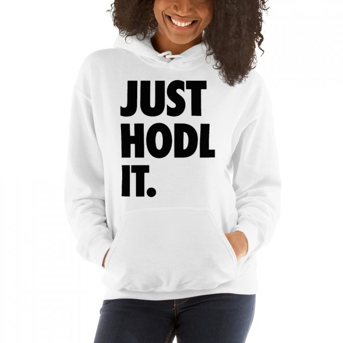 Just Hodl It Unisex Hoodie Sweatshirt