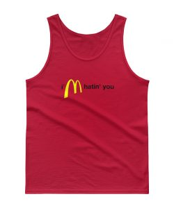 I'm Hatin You McD Parody Unisex Tank top