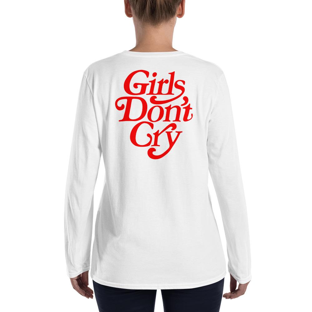 Girls Don t Cry Women Long Sleeve T Shirt back 2291054126c