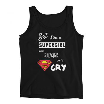 I'm a Supergirl and Supergirl Don't Cry Women Tank Top