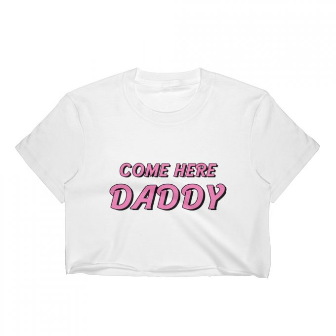 Come Here Daddy Women Crop Top