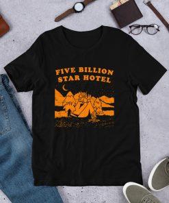 Five Billion Star Hotel Unisex T Shirt