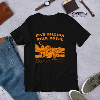 Five Billion Star Hotel Unisex T Shirt