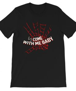 Spider-Man Saying Come With Baby T Shirt
