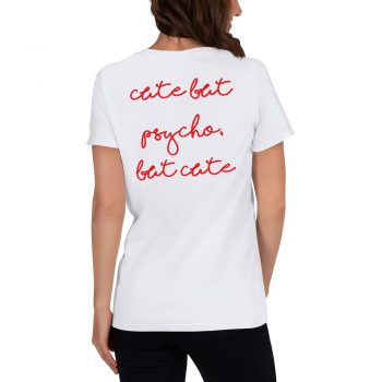 Cute But Psycho Feminist Women's T shirt