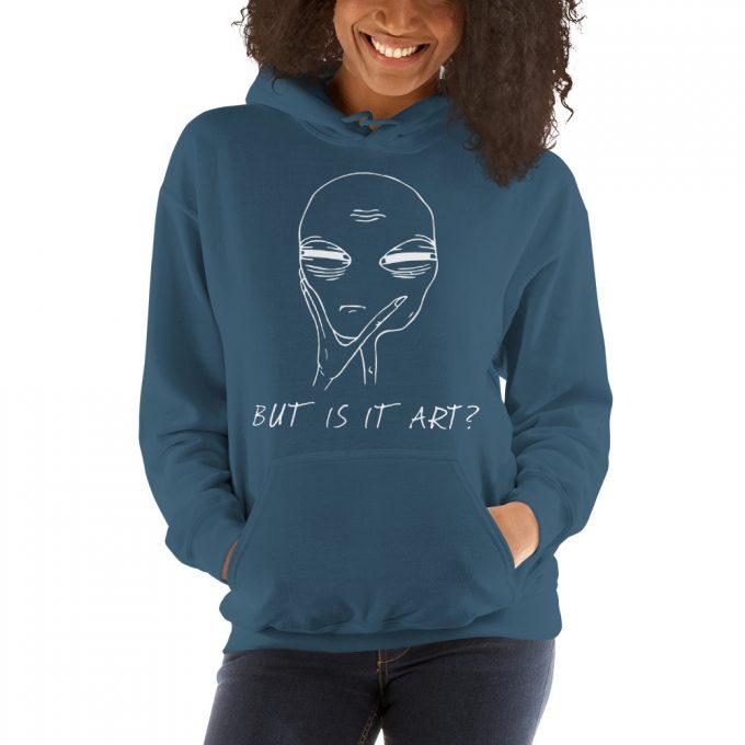 Funny Alien But Is It Art Unisex Hoodie