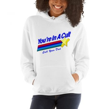 Call Your Dad You're In A Cult Hoodie