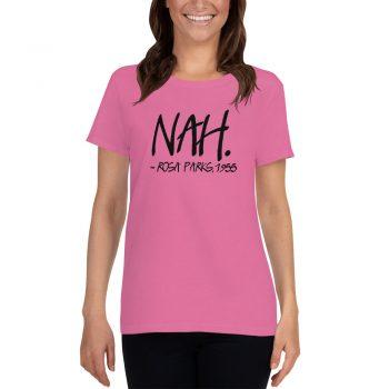 Nah Rosa Parks 1955 Quote Feminist Women T shirt