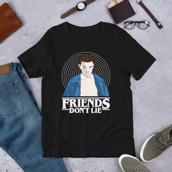 Eleven Stranger Things T Shirt Friend Don't Lie Quote