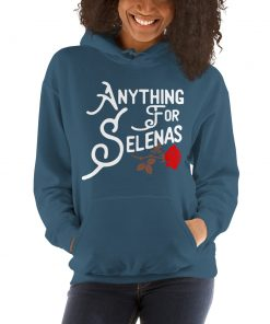 Anything For Selena Quintanilla Hoodie