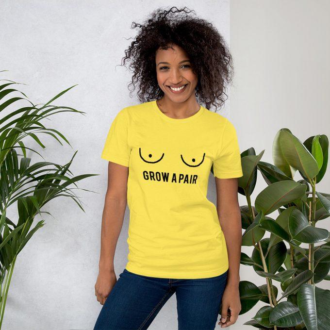 Grow A Pair Tits Short Sleeve Women T Shirt