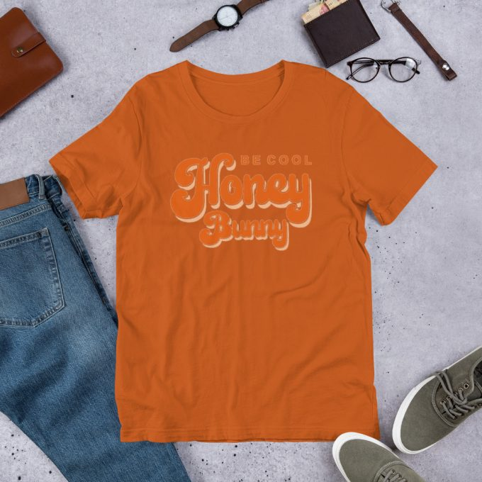 Be Cool Honey Bunny Pulp Fiction T Shirt