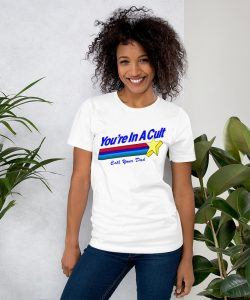 Call Your Father You're in a Cult Tee Men Women T-Shirt