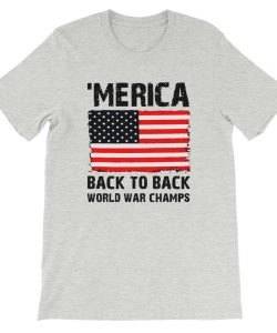 Merica Back To Back World War Champ T Shirt