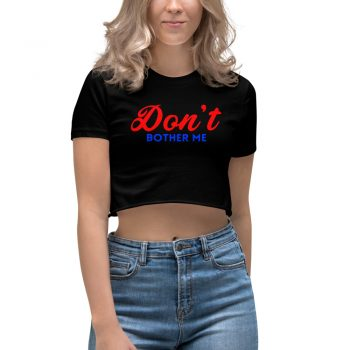 Don't Brother Me Lyric Women's Crop Top