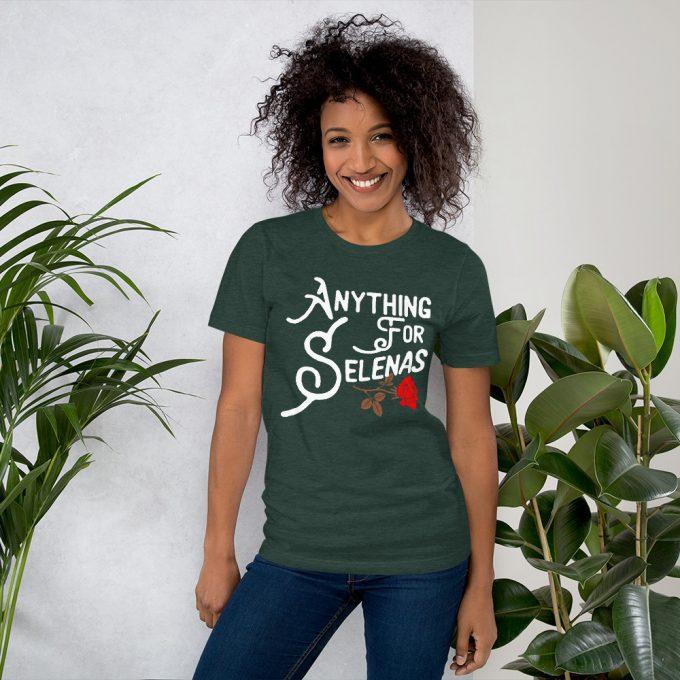 Anything For Selenas Men Women T-Shirt