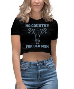 No Country For Old Men Uterus Feminist Women's Crop Top