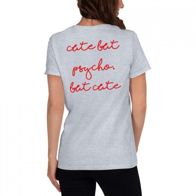 Cute But Psycho Feminist Women's T shirt