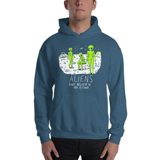 Funny Alien Don't Believe In You Either Hoodie