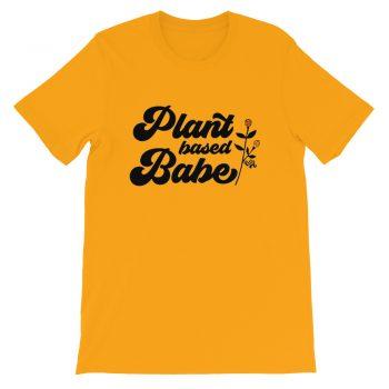 Plant Based Babe Feminist Slogan T Shirt