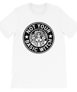 Not Your Basic Witch Sanderson Sisters T Shirt