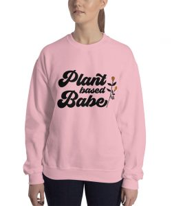 Plant Based Babe Graphic Sweatshirt