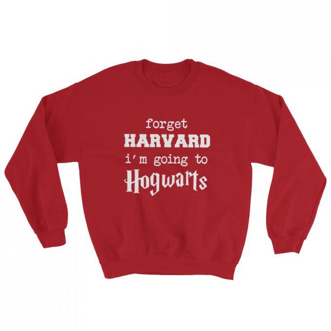 Forget Harvard School Got Hogwarts School Sweatshirt