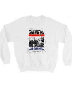 Alien Stormed Area 51 Sweatshirt