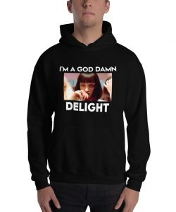 I Am A Goddamn Delight Mia Wallace Hoodie