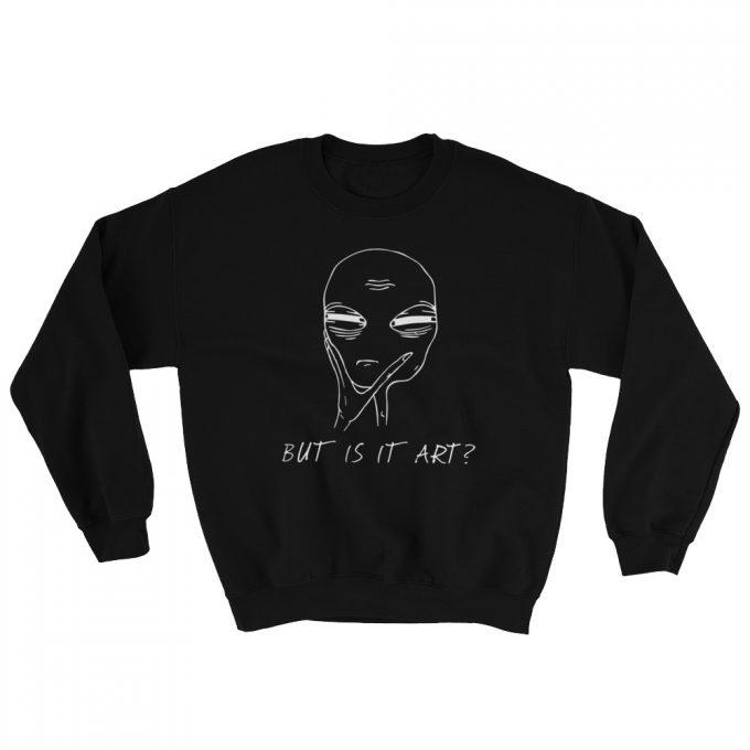 Aesthetic Alien Grunge Life Art Quote Sweatshirt