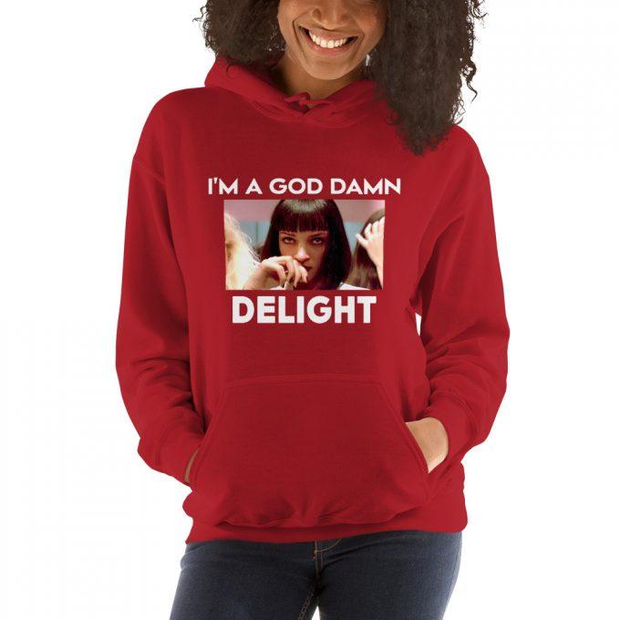I Am A Goddamn Delight Mia Wallace Hoodie