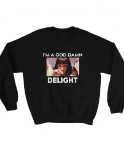 Mia Wallace Pulp Fiction Goddamned Delight Sweatshirt