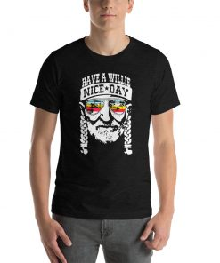 Have A Willie Nice Day T Shirt