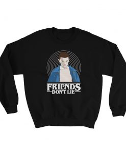 Eleven Stranger Things Quote About Friends Sweatshirt