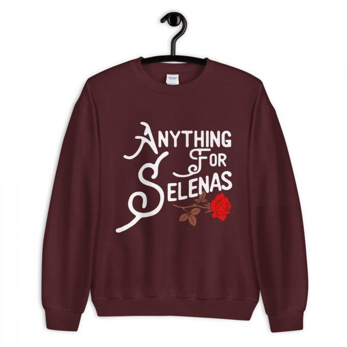 Anything For Selenas Attribute Sweatshirt