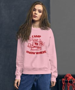 Camp Know Where Stranger Things Sweatshirt