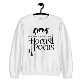 Its Just A Bunch Of Hocus Pocus Halloween Sweatshirt