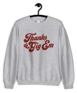 Texas A&M Aggie Thanks Gig Em Sweatshirt