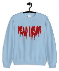 Cheap Dead Inside Sweatshirt