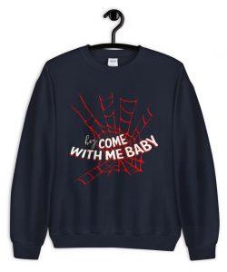 Spiderman Saying Sweatshirt Come With Me Baby