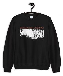 Unknown Destination Sweatshirt