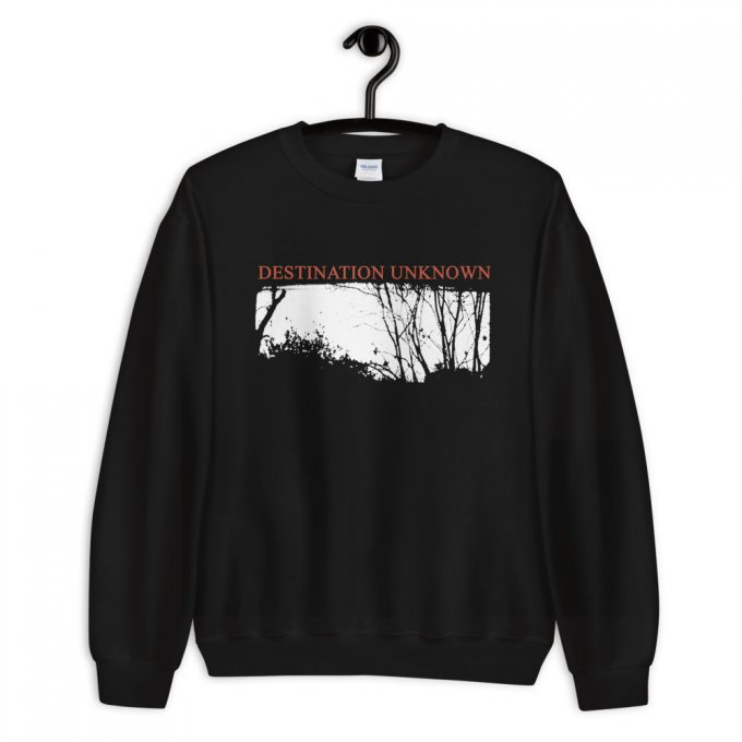 Unknown Destination Sweatshirt