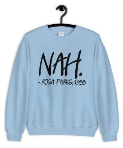 Vintage Nah Rosa Parks 1955 Quote Sweatshirt