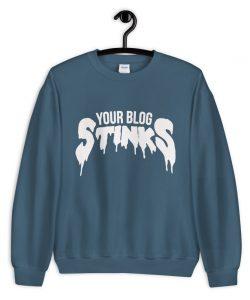 You're Blog Stinks Sweatshirt