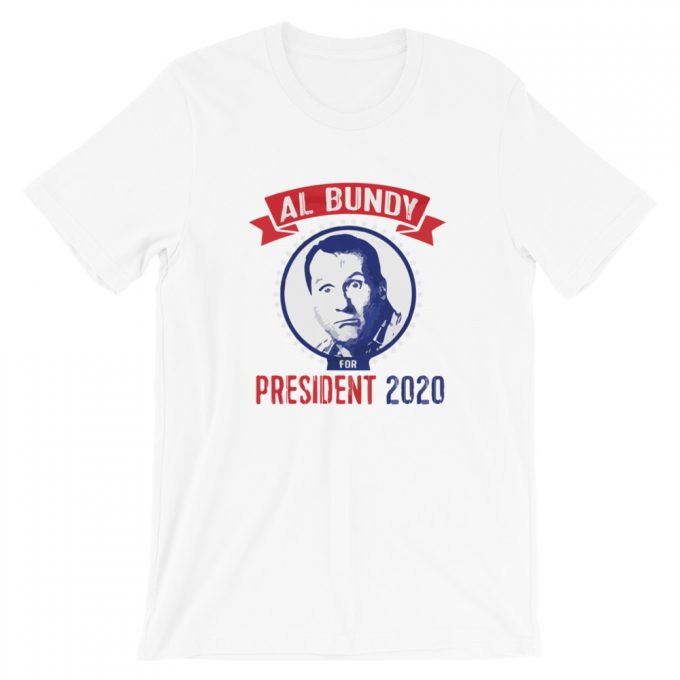 Al Bundy For President Election T-Shirt
