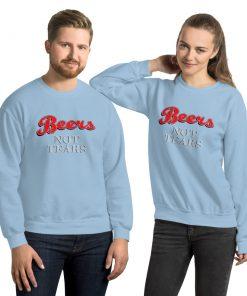 Beers Not Tears Quote Unisex Sweatshirt
