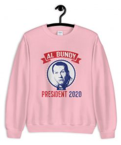 Funny Al Bundy For Presiden Unisex Sweatshirt