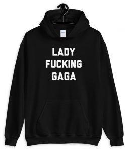 Lady Fucking Gaga Unisex Hoodie